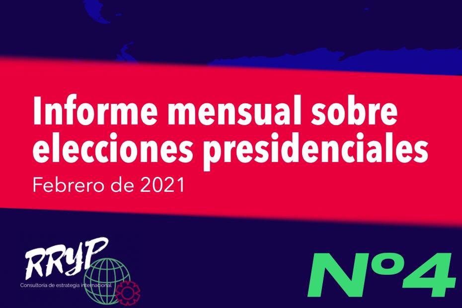 Informe mensual sobre elecciones presidenciales