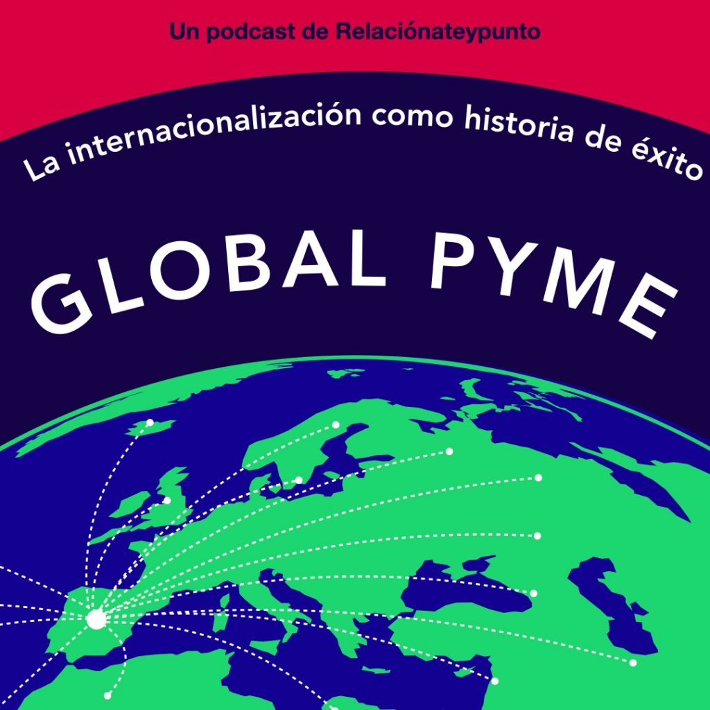 Global Pyme, un podcast de www.relacionateypunto.com